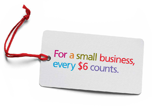 For a small business every $6 counts.