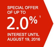 Special offer of up to 2.0% interest until August 19, 2016