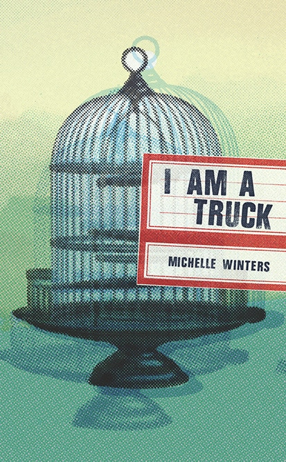 Michelle Winters - I Am a Truck