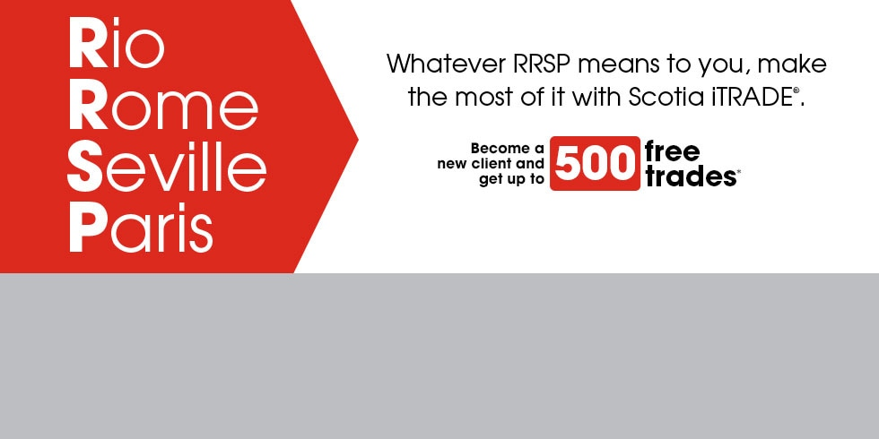 Whatever RRSP means to you, make the most of it with Scotia iTRADE.